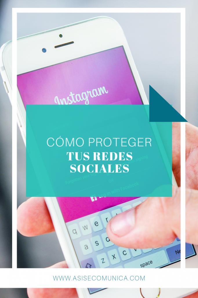 Guía para proteger tus redes sociales y tener máxima seguridad
